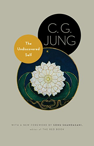 The Undiscovered Self: With Symbols and the Interpretation of Dreams (Jung Extracts)