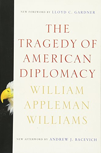 The Tragedy of American Diplomacy (50th Anniversary Edition)