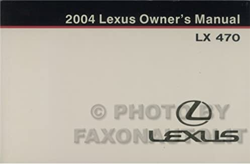 2004 lexus lx 470 owners manual original lexus amazon com books rh amazon com 2004 lexus sc430 owners manual pdf 2014 lexus owners manual