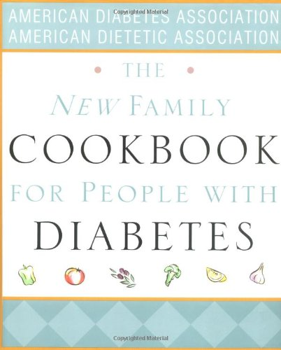 - The New Family Cookbook for People with Diabetes