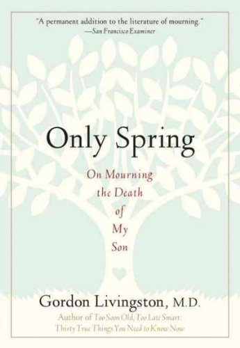 Only Spring On Mourning The Death Of My Son Only Spring