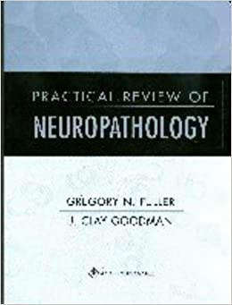 Practical Review Of Neuropathology: The Foot And Ankle por J.clay Goodman epub