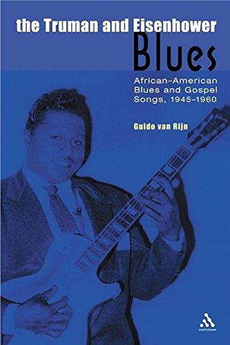 The Truman and Eisenhower Blues: African-American Blues and Gospel Songs, 1945-1960 (Underground/Overground) ebook