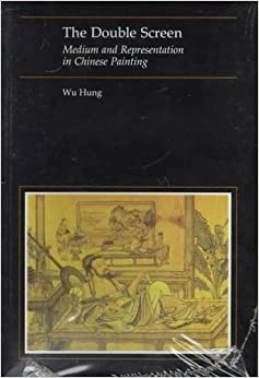 Book The Double Screen: Medium and Representation in Chinese Painting