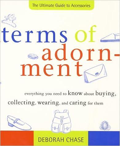 Italian ebooks ilmainen lataus Terms of Adornment: The Ultimate Guide to Accessories B008SMG9T8 PDF iBook
