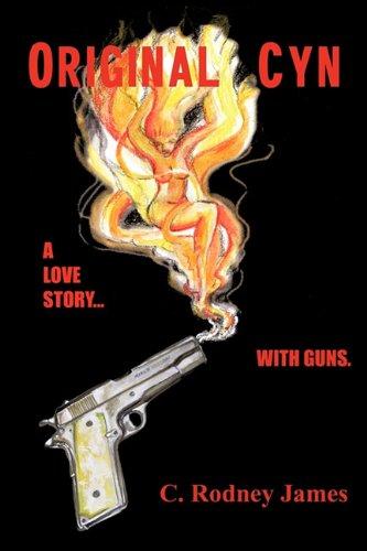 Read Online Original Cyn: A Love Story... with Guns pdf
