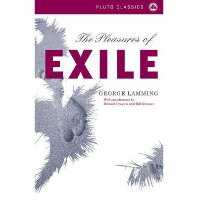 Read Online [(The Pleasures of Exile)] [Author: George Lamming] published on (July, 2005) ebook