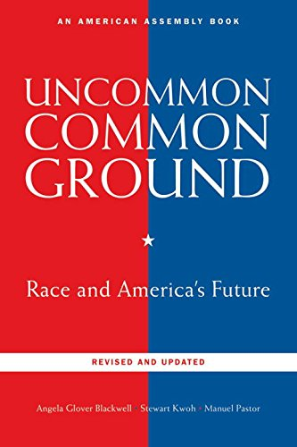 Download Uncommon Common Ground: Race and America's Future (Revised and Updated Edition) (American Assembly Books) pdf epub