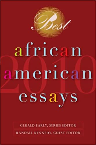 best african american essays dorothy sterling chris abani  best african american essays 2010 dorothy sterling chris abani randall kennedy nikki giovanni gerald early 9780553385373 com books