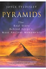 Pyramids: The Real Story Behind Egypt's Most Ancient Monuments Hardcover