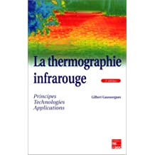 Thermographie Infrarouge: Principes,techno.,appli.4e Ed.