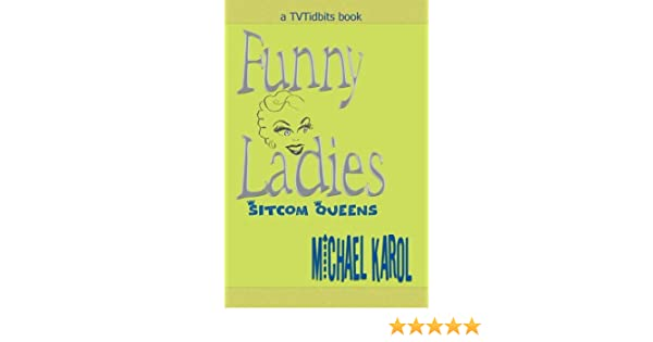 Amazon Funny Ladies Sitcom Queens 9780595312993 Michael