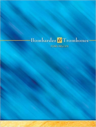 Bombardes and Trombones for Organ