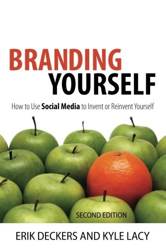 Branding Yourself: How to Use Social Media to Invent or Reinvent Yourself (2nd Edition) (Que Biz-Tech) by Erik Deckers (2012-07-20)