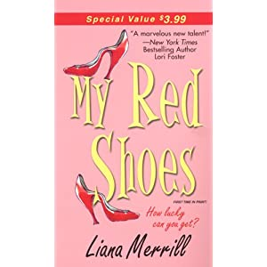 My Red Shoes (Zebra Contemporary Romance) Liana Merrill