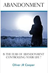 Abandonment: Is The Fear Of Abandonment Controlling Your Life? Paperback