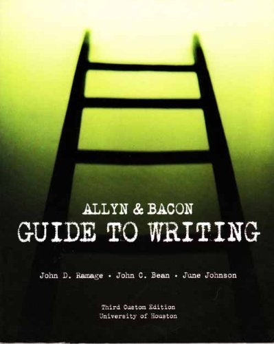 Allyn & Bacon Guide to Writing: Third custom edition for University of Houston