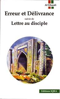 Erreur et delivrance suivi de lettre au disciple. par Abû-Hâmid Al-Ghazali