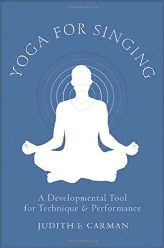 Yoga for Singing: A Developmental Tool for Technique and ...