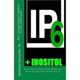 IP6 + Inositol: Natures Medicine for the Millennium by [Shamsuddin, AbulKalam]