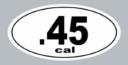 .45 Cal Gun Decal Rights Funny Bumper Sticker Car Truck Window Hand Rifle Sniper S&W Pistal