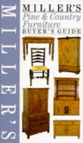 Miller's Pine & Country Furniture: Buyer's Guide (Buyer's Price Guide)
