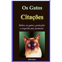 Os Gatos - Citações: Gatos, proteção e respeito aos animais