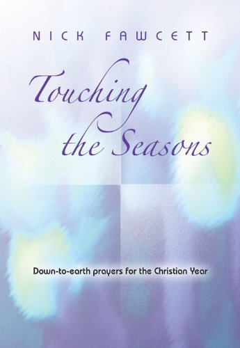 Touching the Seasons: Down-to-earth Prayers for the Christian Year by Kevin Mayhew