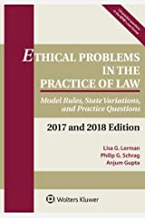 Ethical Problems in the Practice of Law: Model Rules, State Variations, and Practice Questions, 2017 and 2018 Edition (Supplements) Paperback