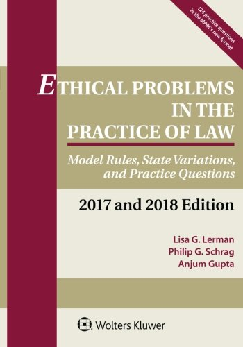 Ethical Problems in the Practice of Law: Model Rules, State Variations, and Practice Questions, 2017 and 2018 Edition (Supplements) PDF