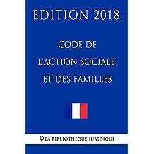Code de l'action sociale et des familles: Edition 2018 (French Edition)