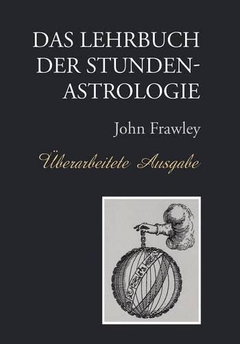 GER-LEHRBUCH DER STUNDENASTROL Taschenbuch – 16. Januar 2017 John Frawley Volkhard Roseler APPRENTICE BOOKS 8394000320