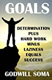 img - for Goals: Determination Plus Hard Work Minus Laziness Equals Success book / textbook / text book