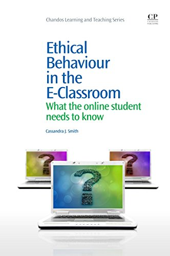 Ethical Behaviour in the E-Classroom: What the Online Student Needs to Know (Chandos Learning and Teaching Series) by Chandos Publishing
