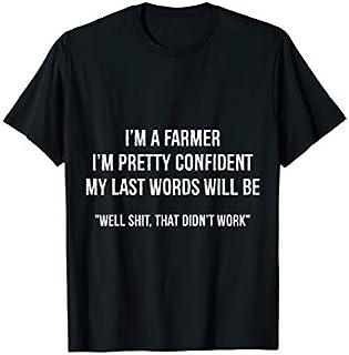 Best Gift Funny Farmer Gift Tee , I'm a Farmer Tshirt  Need Funny TShirt / S - 5Xl