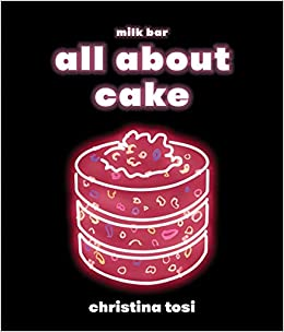 ca074b4bcdca5 All About Cake  Christina Tosi  9780451499523  Amazon.com  Books