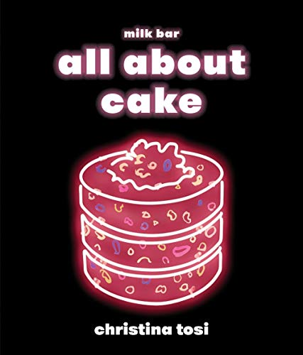 All About Cake: A Milk Bar Cookbook (The Best Wedding Cake Recipe)