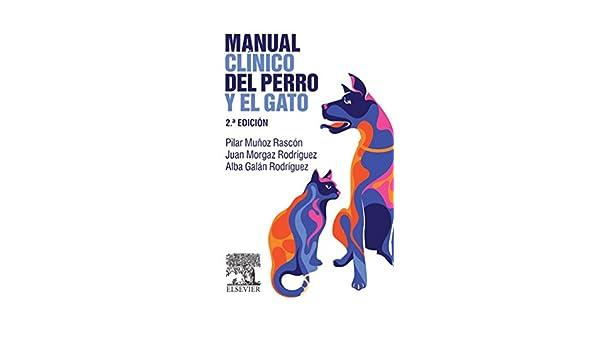 Amazon.com: Manual clínico del perro y el gato (Spanish Edition) eBook: Pilar Muñoz Rascón, Juan Morgaz Rodríguez, Alba Galán Rodríguez: Kindle Store