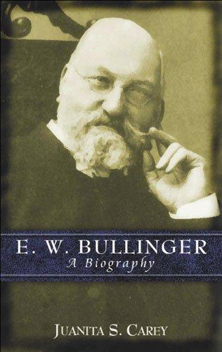 E.W. Bullinger: A Biography
