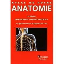 Atlas de Poche d'Anatomie T.3: Système Nerveux et Organes Sens 5e
