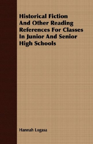 Download Historical Fiction And Other Reading References For Classes In Junior And Senior High Schools ebook