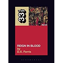 Slayer's Reign in Blood (33 1/3) by Ferris, D.X. (2008) Paperback
