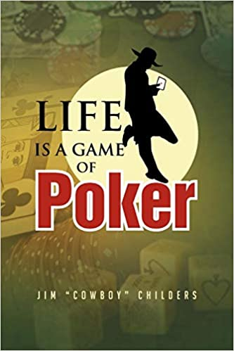 Life Is a Game of Poker: Amazon.es: Jim Cowboy Childers ...