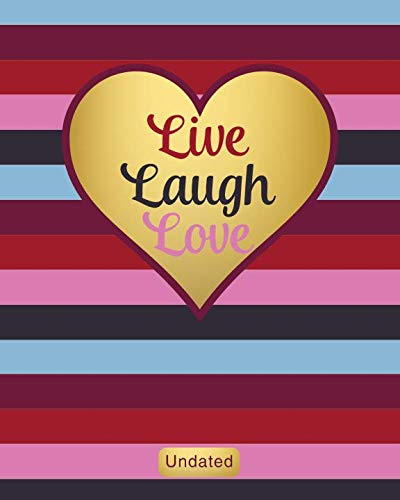 Live Laugh Love: Undated Weekly Planner and Monthly Calendar with Inspirational Quotes (2019 Weekly Appointment Books and Organizers with Vertical ()
