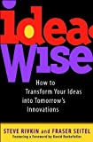 img - for IdeaWise: How to Transform Your Ideas into Tomorrow's Innovations book / textbook / text book