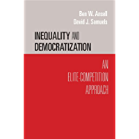 Inequality and Democratization: An Elite-Competition Approach (Cambridge Studies in Comparative Politics) (English Edition)