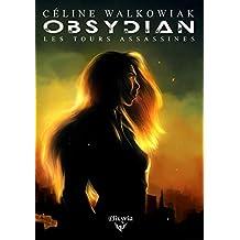Obsydian: Tome 1 - Les tours assassines (Elixir of Stardust)