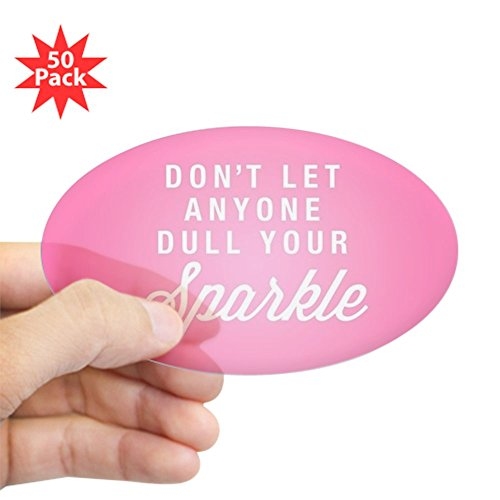 CafePress - Dull Your Sparkle - Sticker (Oval 50 pk) by CafePress