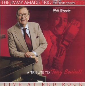 The Jimmy Amadie Trio, Special Guest Phil Woods, Live at Red Rock Studio, A Tribute To Tony Bennett by TP Recordings