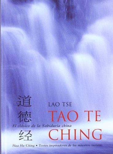 Tao Te Ching: El Libro Clasico de la Sabiduria China (Spanish Edition)